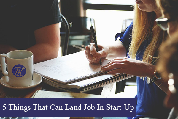 5-things-that-can-land-job-in-start-up