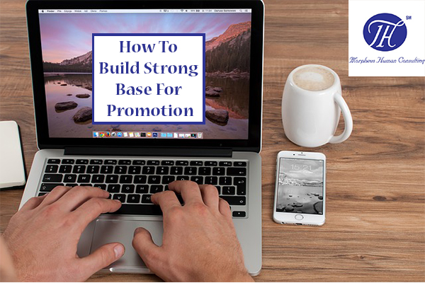How To Build Strong Base For Job Promotion?