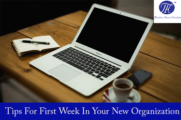 Tips For First Week In Your New Organization