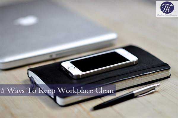 5 Ways To Keep Workplace Clean