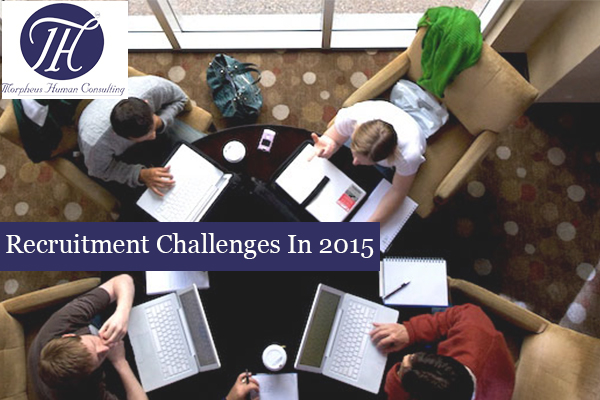 Recruitment Challenges In 2015