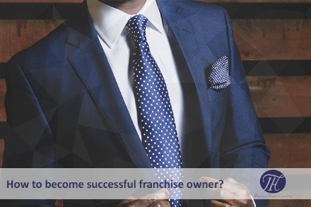 How to become a successful Franchise Owner?