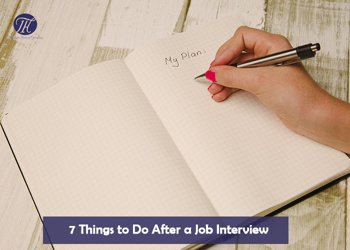 7 Things to Do After a Job Interview