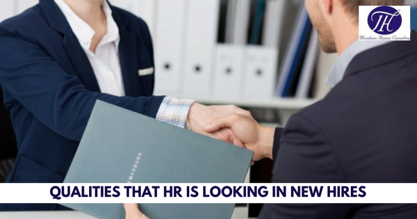 QUALITIES THAT HR IS LOOKING IN NEW HIRES