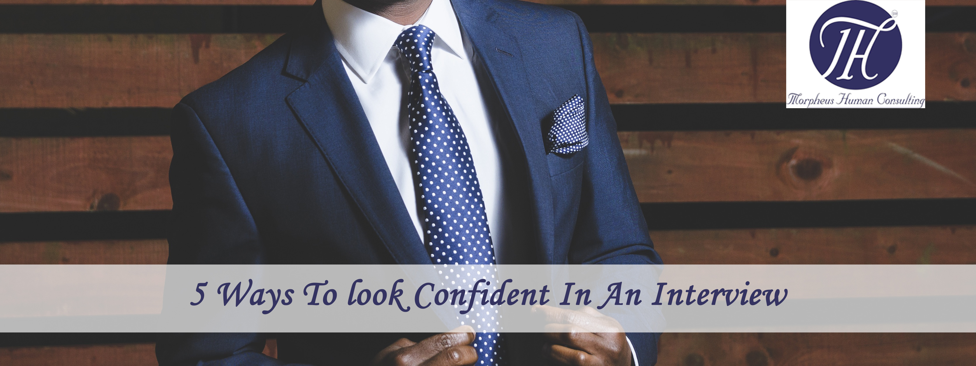 Ways To Look Confident In An Interview