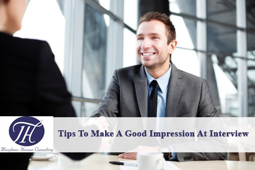 10 Great Tips To Make A Good Impression At Your Interview