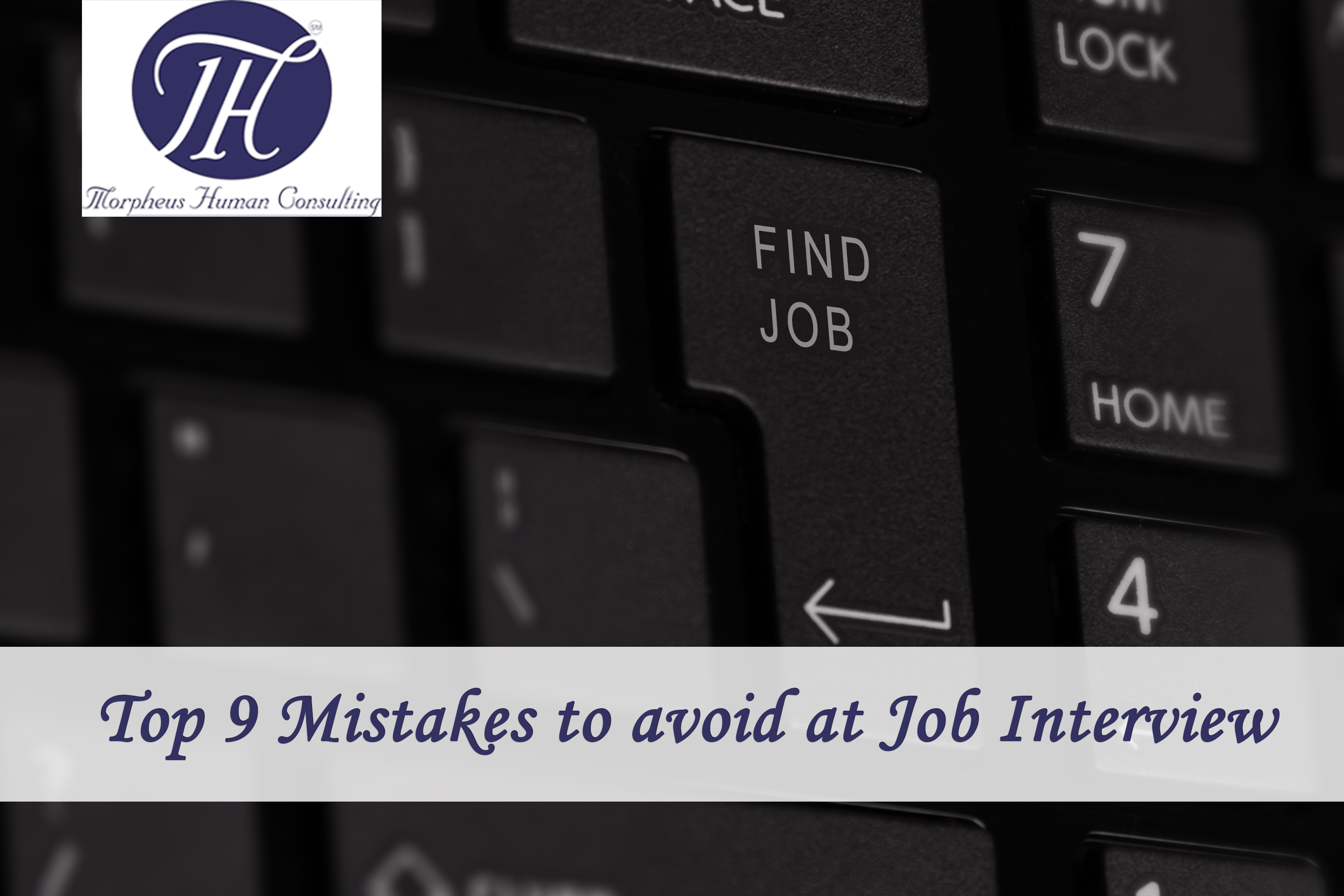 Top 9 Mistakes to avoid at Job Interview