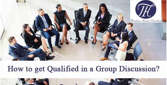 Get Qualified in a Group Discussion