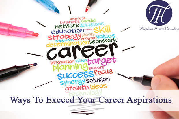 Different Ways To Exceed Career Aspirations