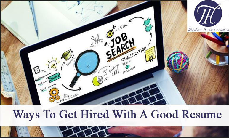 Ways To Get Hired With A Good Resume