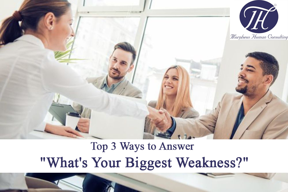 """Top 3 Ways to Answer """"What's Your Biggest Weakness?"""""""