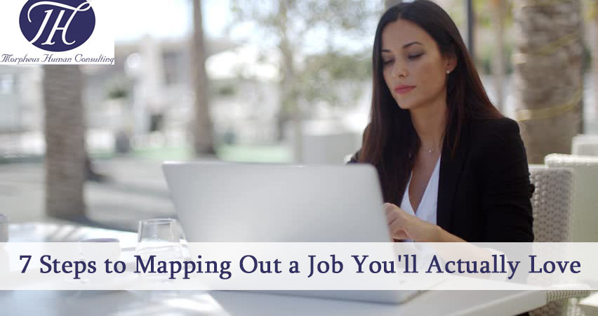 7 Steps to Mapping Out a Job You'll Actually Love
