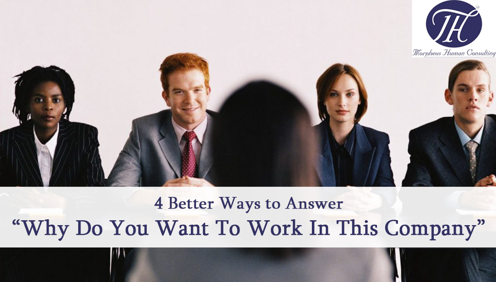 "4 Better Ways to Answer ""Why Do You Want to Work at This Company?"""