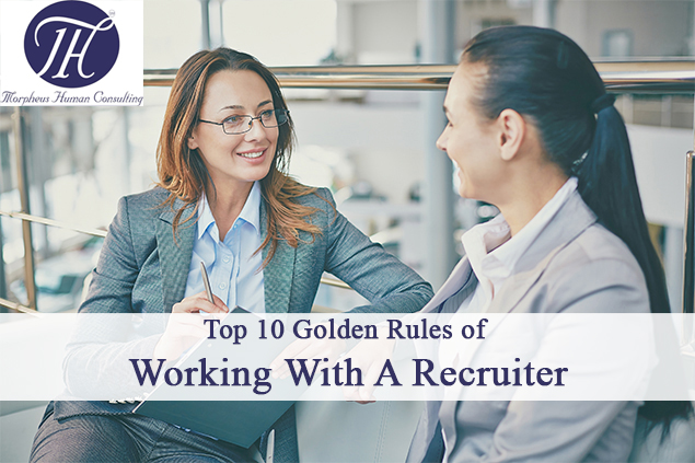 Top 10 Golden Rules of Working With A Recruiter