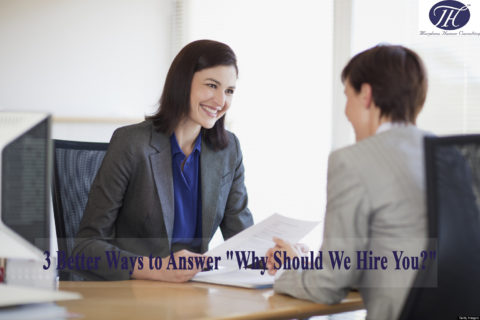 "3 better ways to answer ""why should we hire you"""
