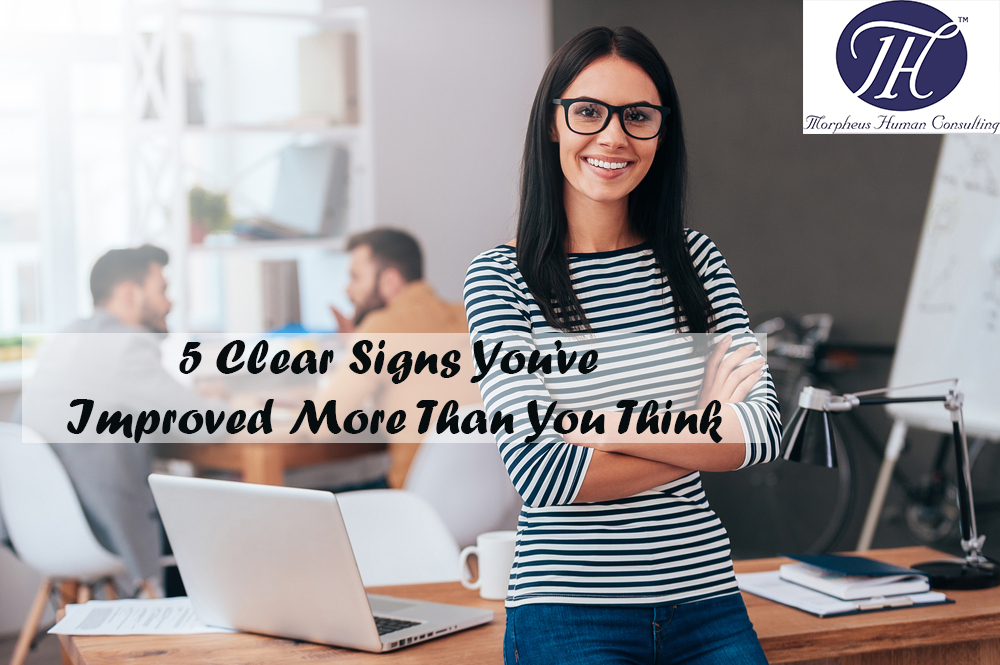 5 Clear Signs You've Improved More Than You Think