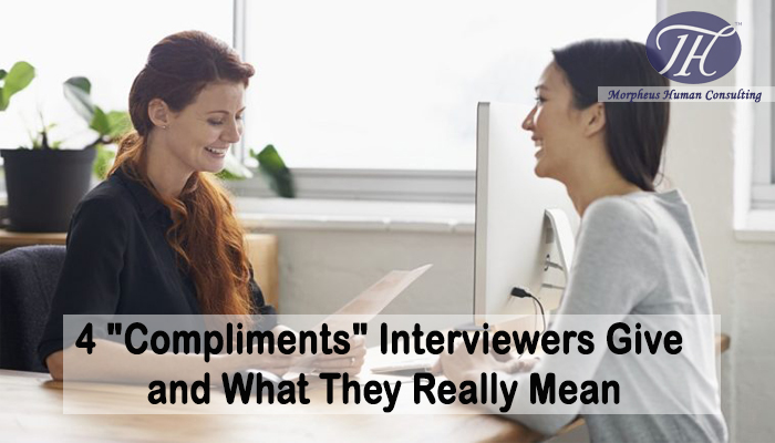 "4 ""Compliments"" Interviewers Give—and What They Really Mean"