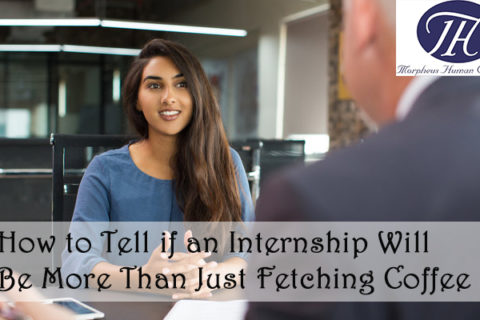 How to Tell if an Internship Will Be More Than Just Fetching Coffee