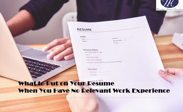 What to Put on Your Resume When You Have No Relevant Work Experience