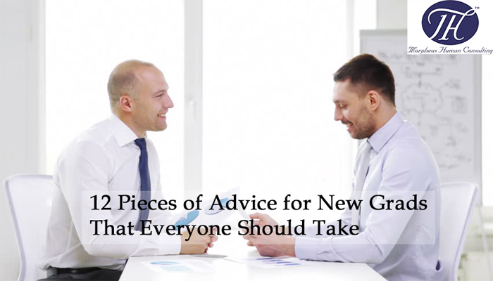 12 Pieces of Advice for New Grads That Everyone Should Take