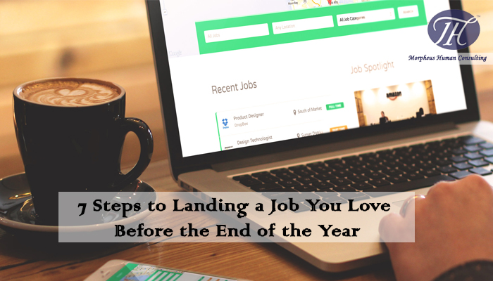 7 Steps to Landing a Job You Love Before the End of the Year