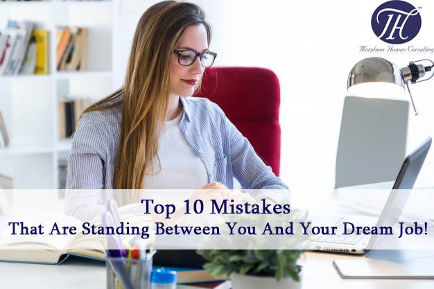 10 Mistakes That Are Standing Between You and Your Dream Job