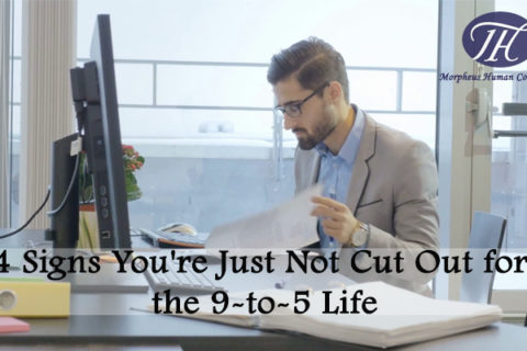 4 Signs You're Just Not Cut Out for the 9-to-5 Life